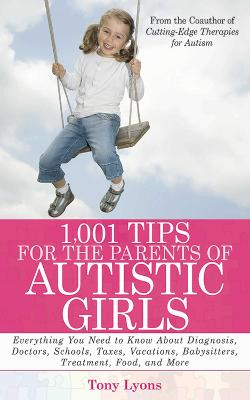 1,001 Tips for the Parents of Autistic Girls - Tony Lyons