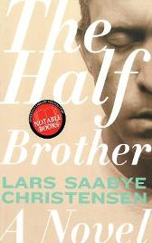 The Half Brother - Lars Saabye Christensen  Kenneth Steven