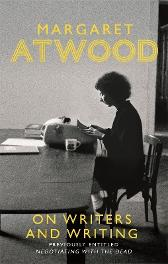 On writers and writing (negotiating with the dead) - Margaret Atwood
