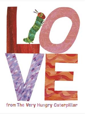 Love from the Very Hungry Caterpillar - Eric Carle