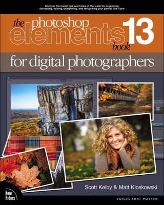 The Photoshop Elements 13 Book for Digital Photographers - Scott Kelby