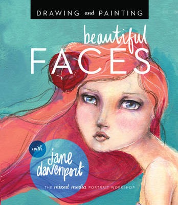 Drawing and Painting Beautiful Faces - Jane Davenport