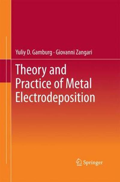 Theory and Practice of Metal Electrodeposition - Yuliy D. Gamburg