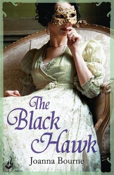 The Black Hawk: Spymaster 4 (A series of sweeping, passionate historical romance) - Joanna Bourne