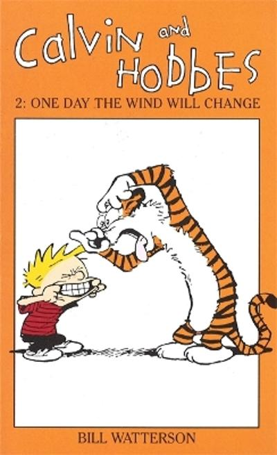 Calvin And Hobbes Volume 2: One Day the Wind Will Change - Bill Watterson