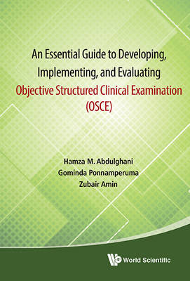 Essential Guide To Developing, Implementing, And Evaluating Objective Structured Clinical Examination, An (Osce) - Zubair Amin