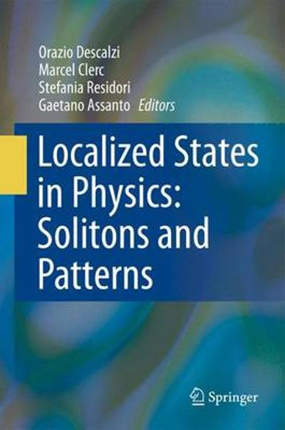 Localized States in Physics: Solitons and Patterns - Orazio Descalzi
