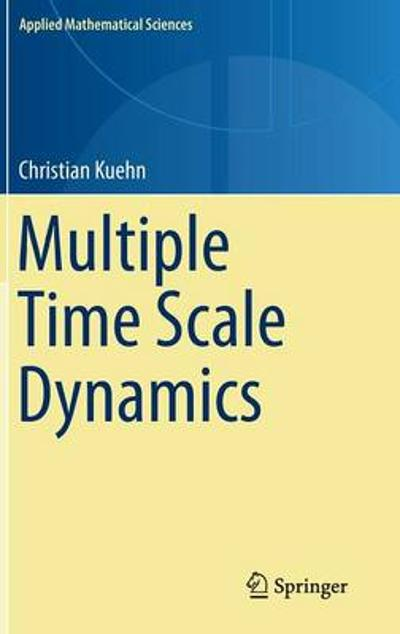 Multiple Time Scale Dynamics - Christian Kuehn