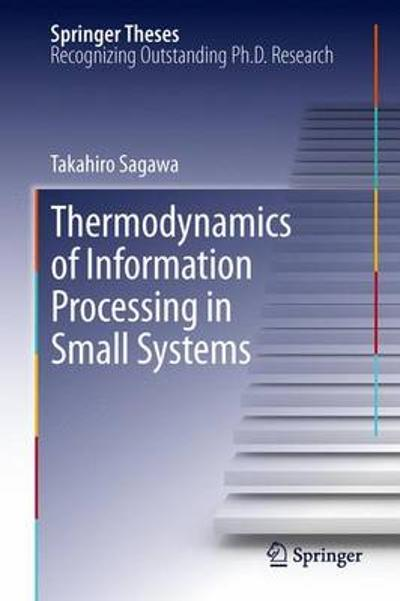Thermodynamics of Information Processing in Small Systems - Takahiro Sagawa