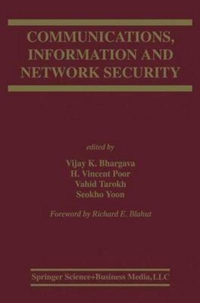 Communications, Information and Network Security - Vijay K. Bhargava