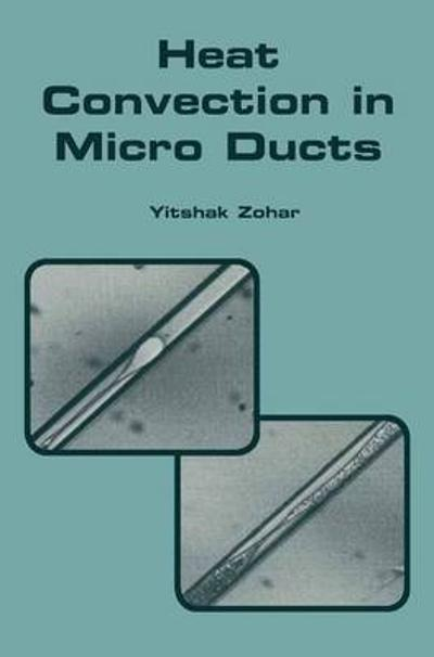 Heat Convection in Micro Ducts - Yitshak Zohar