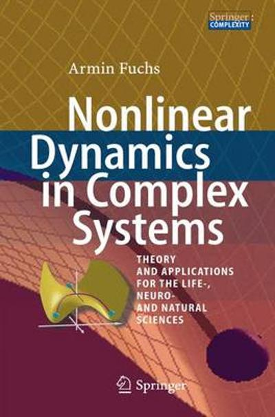 Nonlinear Dynamics in Complex Systems - Armin Fuchs