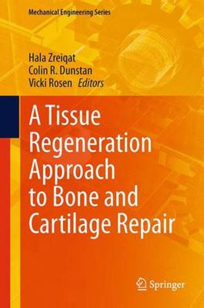 A Tissue Regeneration Approach to Bone and Cartilage Repair - Hala Zreiqat