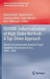 IDIHOM: Industrialization of High-Order Methods - A Top-Down Approach - Norbert Kroll Charles Hirsch Francesco Bassi Craig Johnston Koen Hillewaert