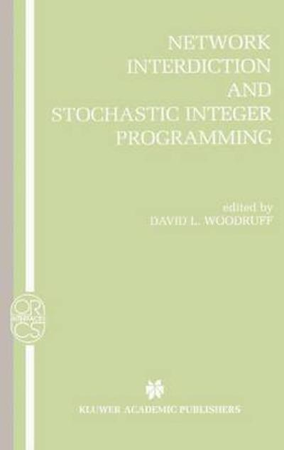 Network Interdiction and Stochastic Integer Programming - David L. Woodruff