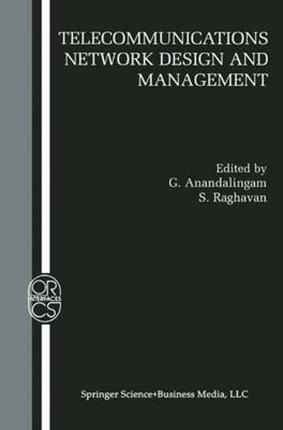 Telecommunications Network Design and Management - G. Anandalingam