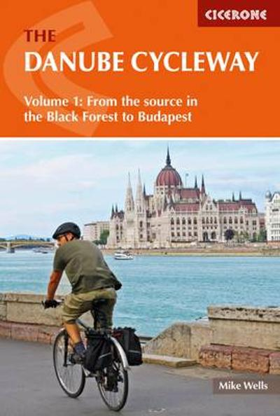 The Danube Cycleway Volume 1 - Mike Wells