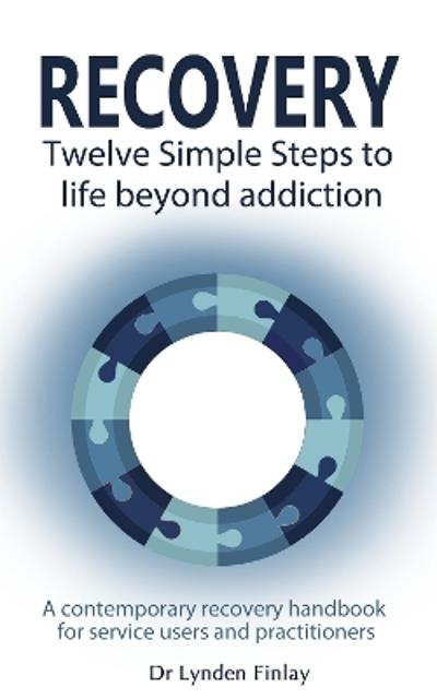 Recovery - Twelve Simple Steps to a Life Beyond Addiction - Lynden Finlay