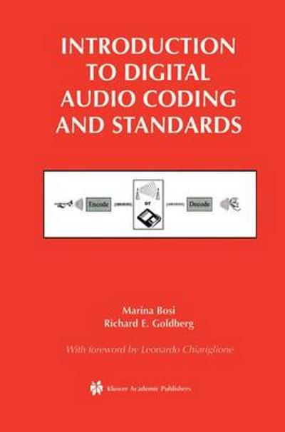 Introduction to Digital Audio Coding and Standards - Marina Bosi