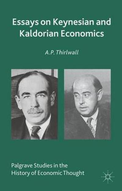 Essays on Keynesian and Kaldorian Economics - A. P. Thirlwall