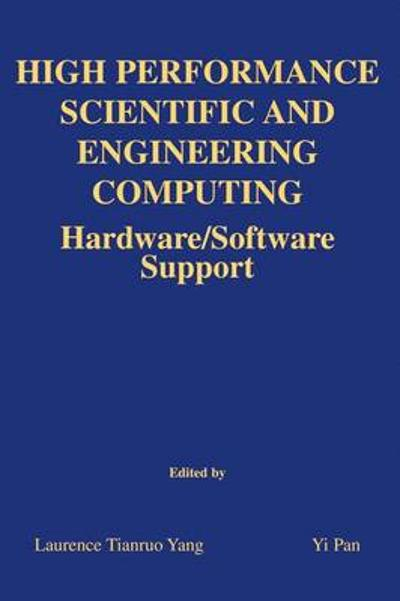 High Performance Scientific and Engineering Computing - Laurence Tianruo Yang