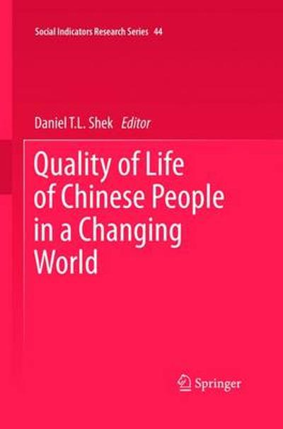 Quality of Life of Chinese People in a Changing World - Daniel T. L. Shek