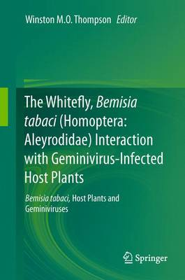 The Whitefly, Bemisia tabaci (Homoptera: Aleyrodidae) Interaction with Geminivirus-Infected Host Plants - Winston M. O. Thompson
