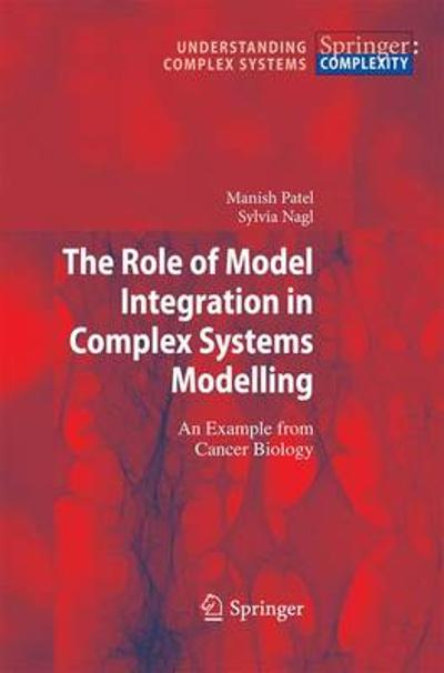 The Role of Model Integration in Complex Systems Modelling - Manish Patel