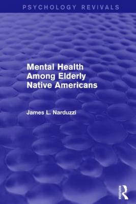 Mental Health Among Elderly Native Americans - James L. Narduzzi