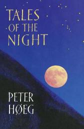 Tales Of The Night - Peter Hoeg