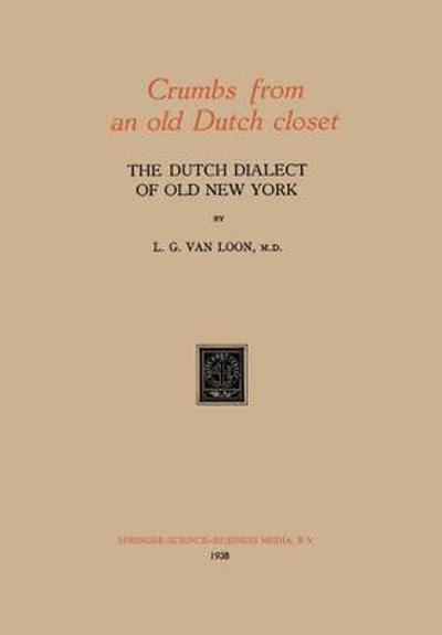 Crumbs from an old Dutch closet - L. G. van Loon