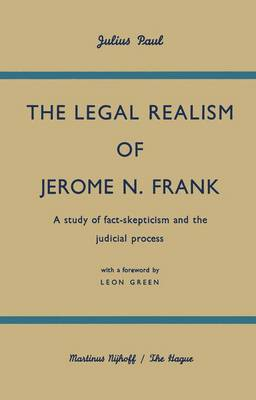 The Legal Realism of Jerome N. Frank - Julius Paul