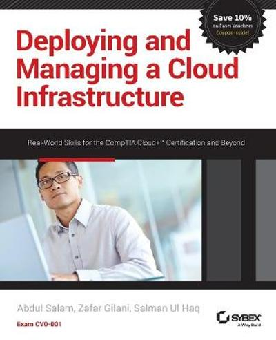 Deploying and Managing a Cloud Infrastructure - Abdul Salam