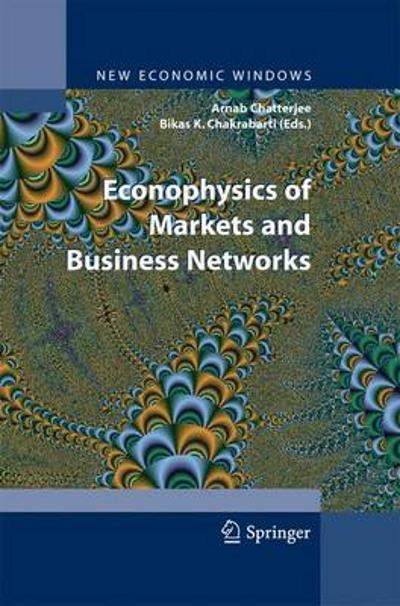 Econophysics of Markets and Business Networks - Arnab Chatterjee