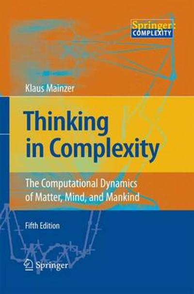 Thinking in Complexity - Klaus Mainzer