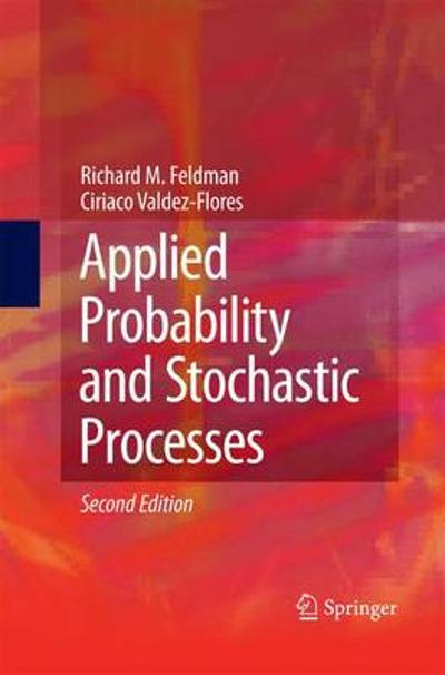 Applied Probability and Stochastic Processes - Richard M. Feldman