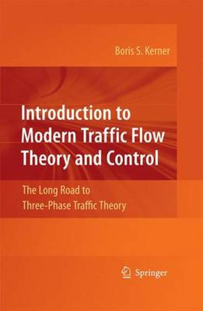Introduction to Modern Traffic Flow Theory and Control - Boris S. Kerner