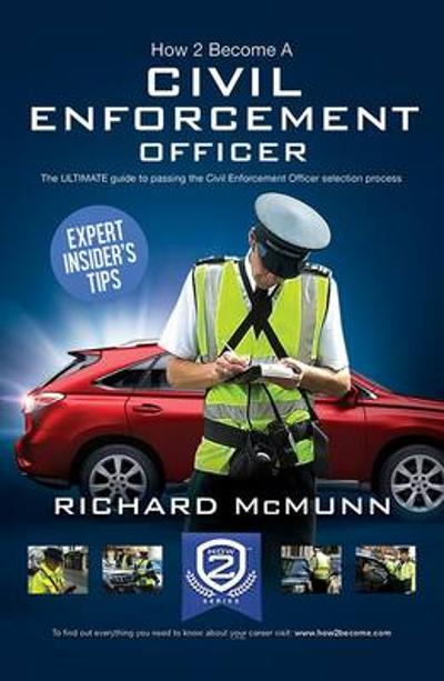 How to Become a Traffic Warden (Civil Enforcement Officer): The Ultimate Guide to Becoming a Traffic Warden - Richard McMunn
