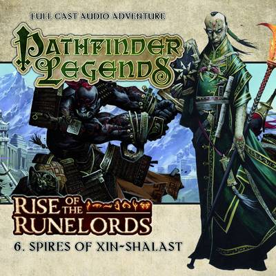 Rise of the Runelords: Spires of Xin-Shalast - Cavan Scott