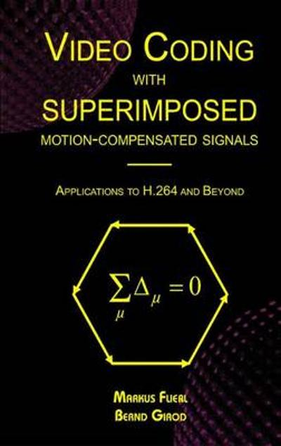 Video Coding with Superimposed Motion-Compensated Signals - Markus Flierl
