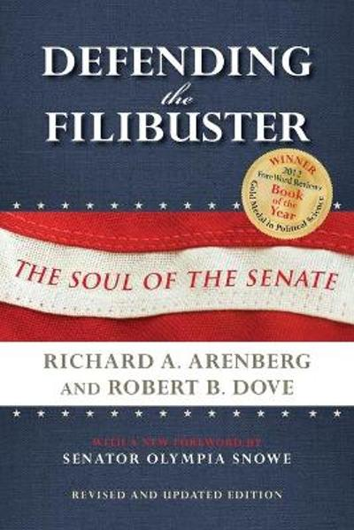 Defending the Filibuster, Revised and Updated Edition - Richard A. Arenberg