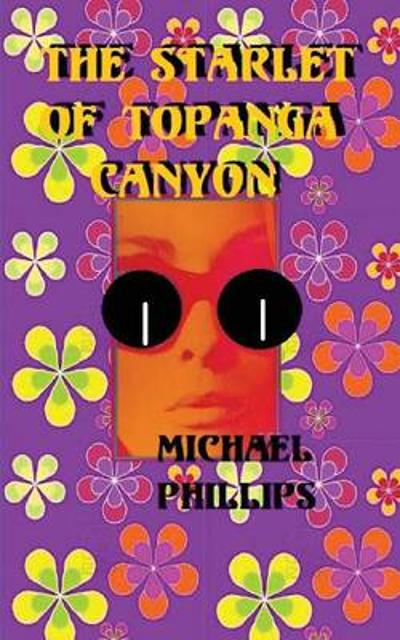 The Starlet of Topanga Canyon - Michael Phillips