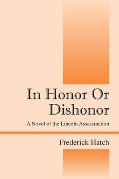 In Honor or Dishonor - Frederick Hatch