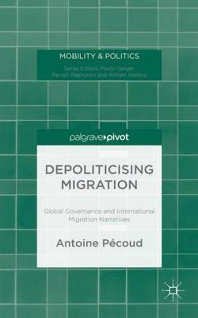 Depoliticising Migration - A. Pecoud