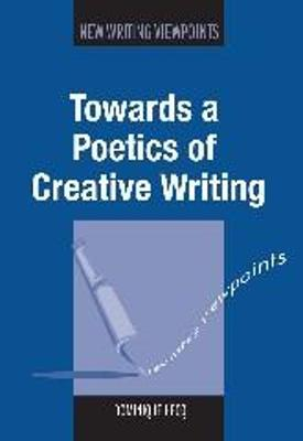 Towards a Poetics of Creative Writing - Dominique Hecq