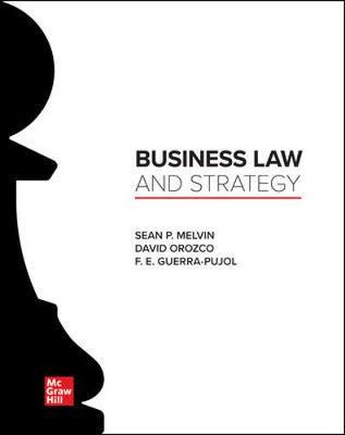 Business Law and Strategy 1e - Sean Melvin