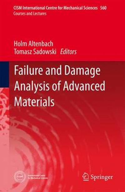 Failure and Damage Analysis of Advanced Materials - Holm Altenbach