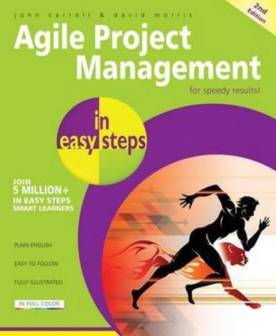 Agile Project Management in Easy Steps - John Carroll