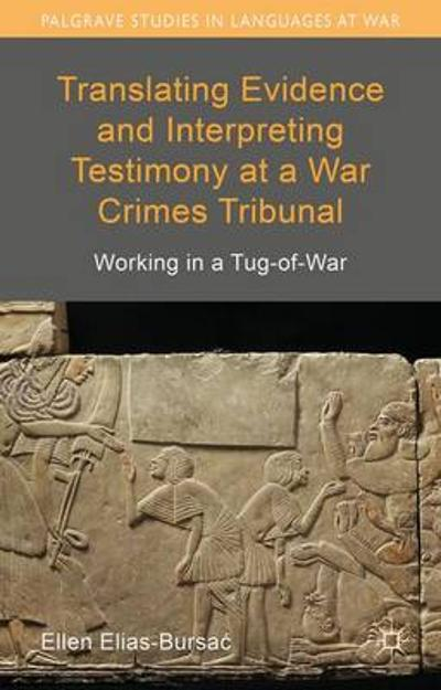 Translating Evidence and Interpreting Testimony at a War Crimes Tribunal - Ellen Elias-Bursac