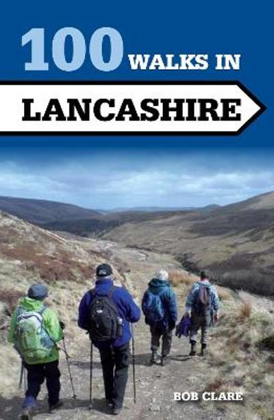 100 Walks in Lancashire - Bob Clare